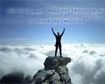 Everything is possible with God as your guide.