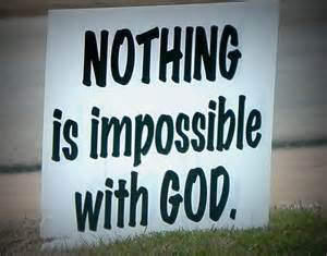 nothing impossible God